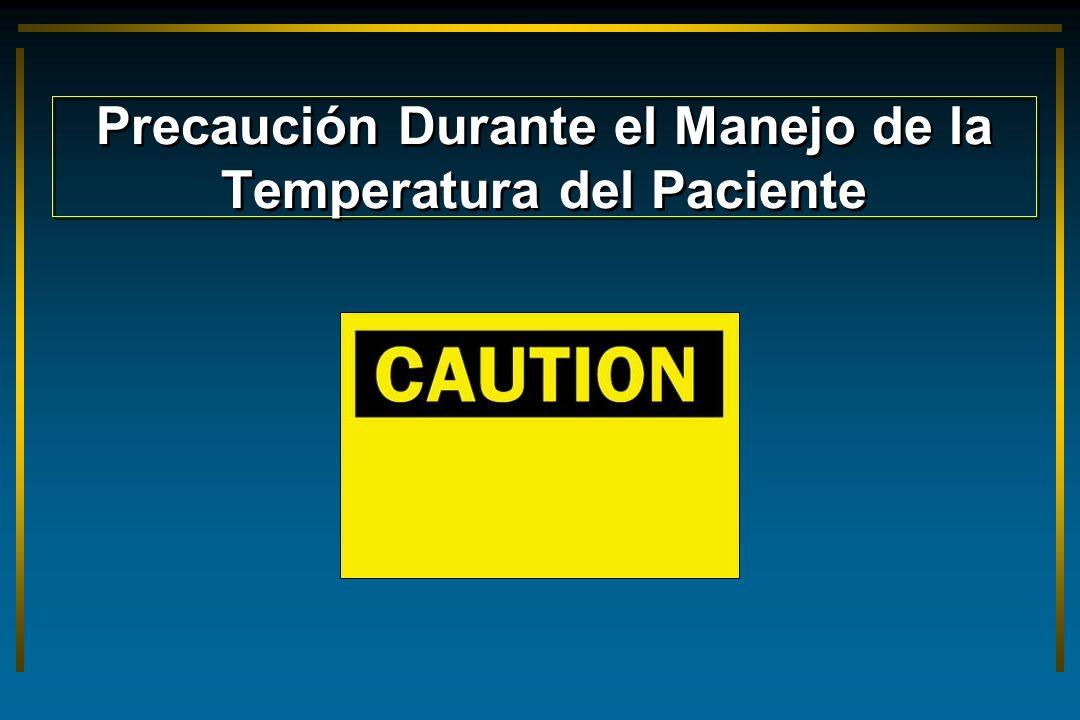 Precaución Durante el Manejo de la Temperatura del Paciente