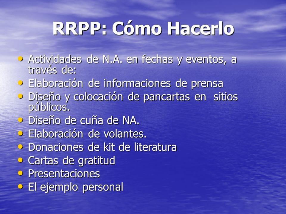 RRPP: Cómo Hacerlo Actividades de N.A. en fechas y eventos, a través de: Elaboración de informaciones de prensa.