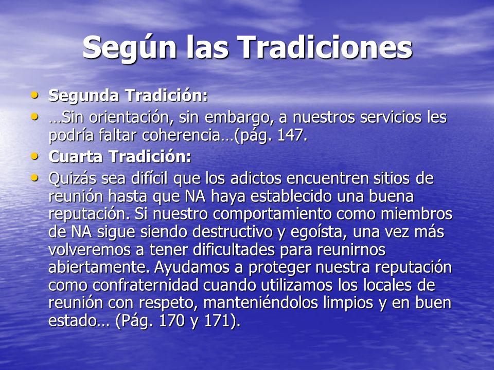 Según las Tradiciones Segunda Tradición: