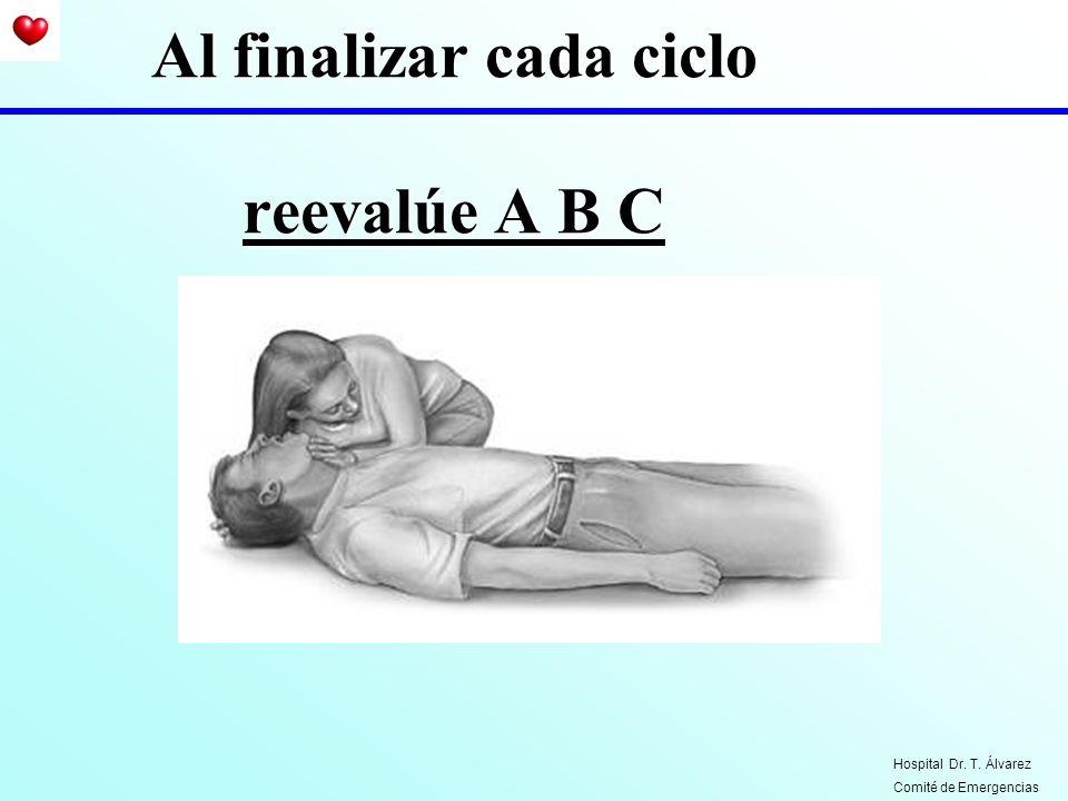 Al finalizar cada ciclo reevalúe A B C