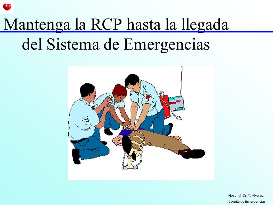 Mantenga la RCP hasta la llegada del Sistema de Emergencias