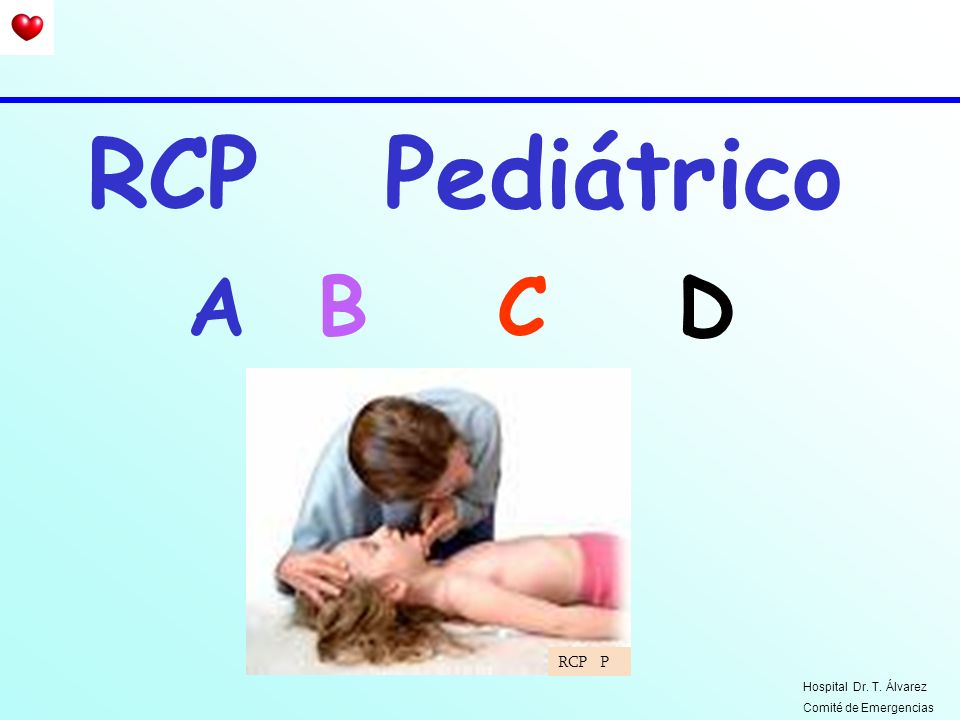 RCP Pediátrico A B C D RCP P Hospital Dr. T. Álvarez