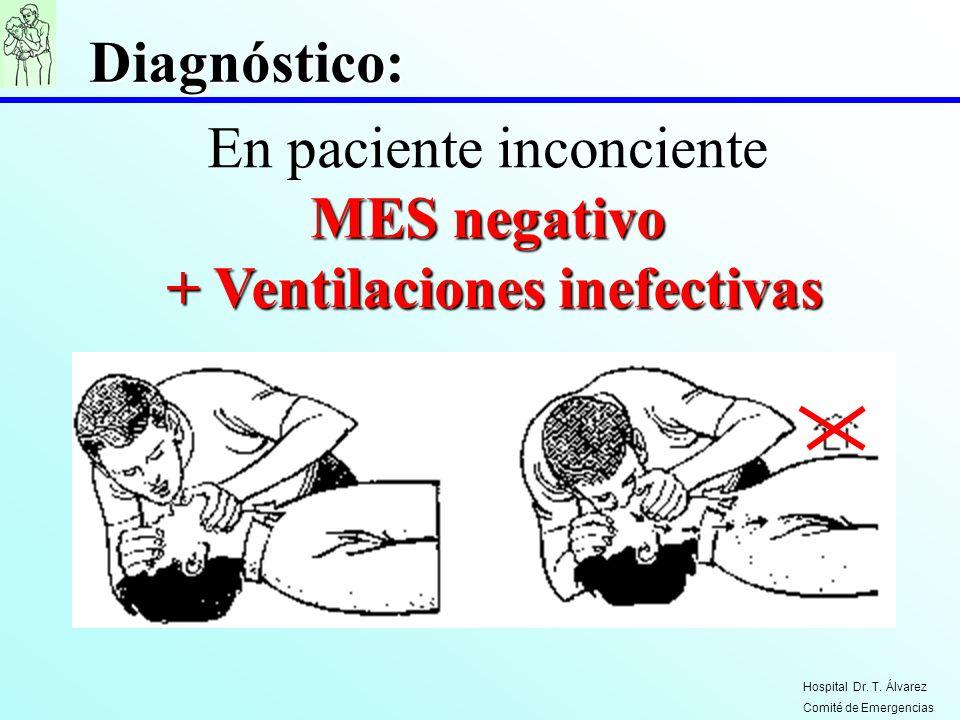 + Ventilaciones inefectivas
