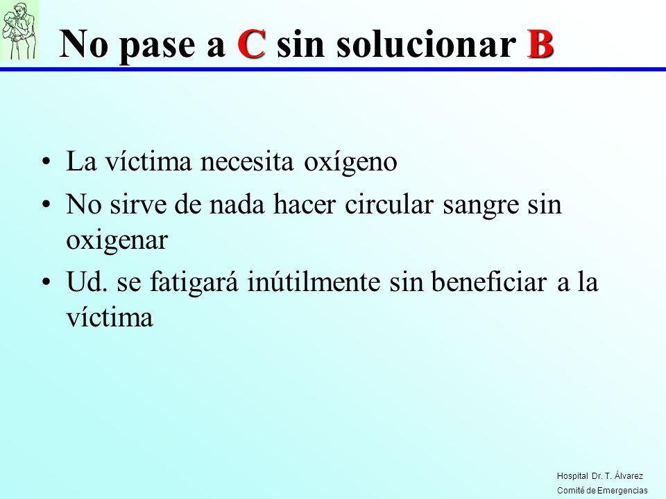 No pase a C sin solucionar B