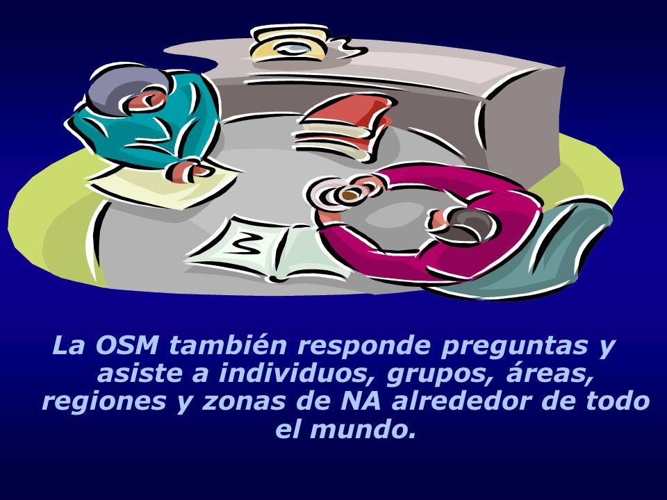 La OSM también responde preguntas y asiste a individuos, grupos, áreas, regiones y zonas de NA alrededor de todo el mundo.