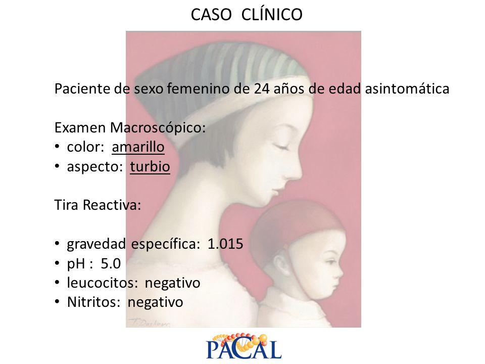 CASO CLÍNICO Paciente de sexo femenino de 24 años de edad asintomática