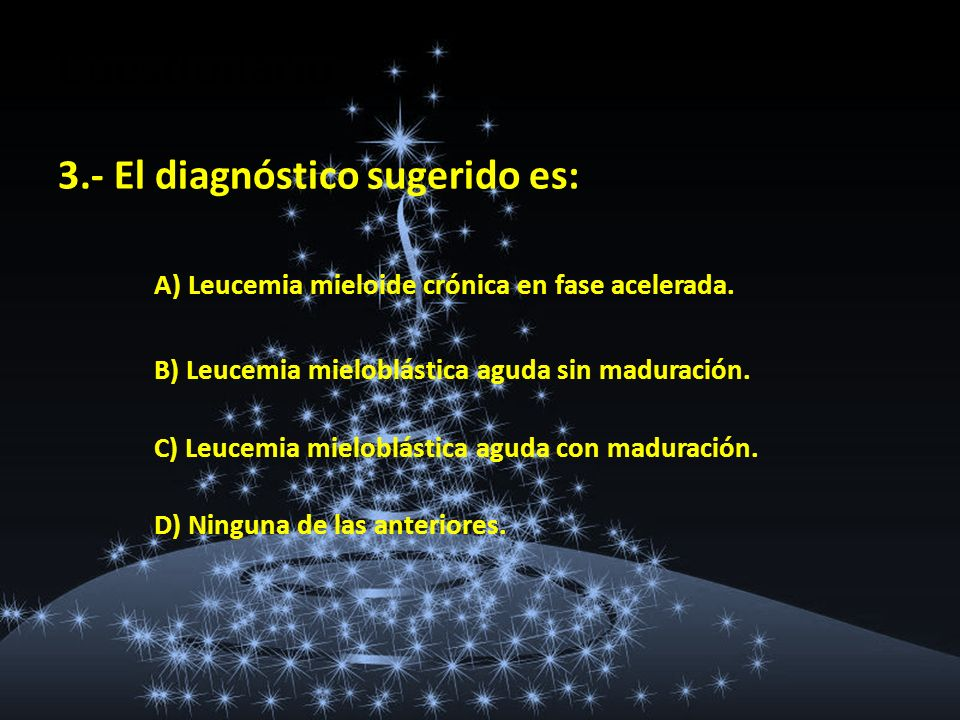 Cuestionario 3.- El diagnóstico sugerido es:
