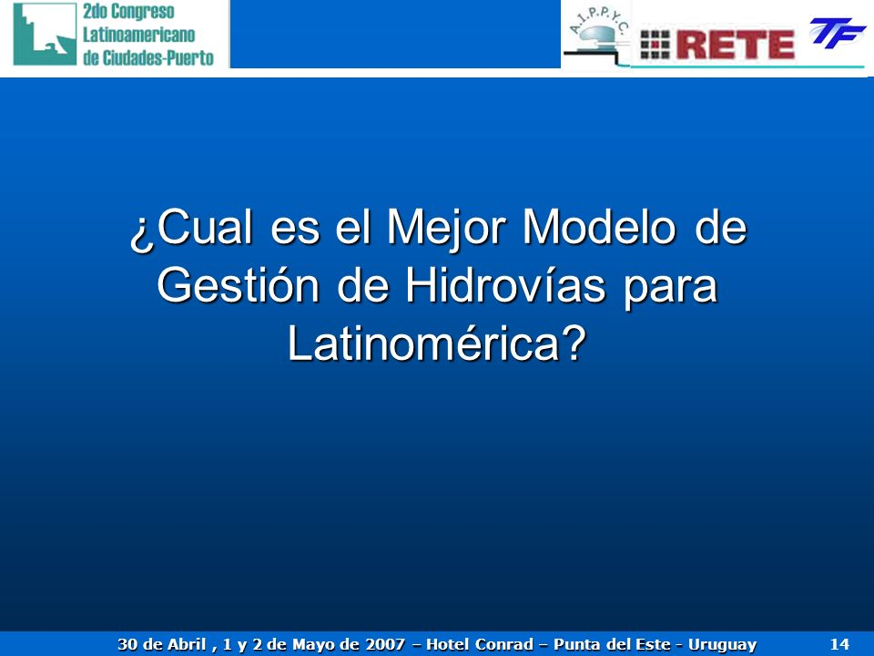 ¿Cual es el Mejor Modelo de Gestión de Hidrovías para Latinomérica