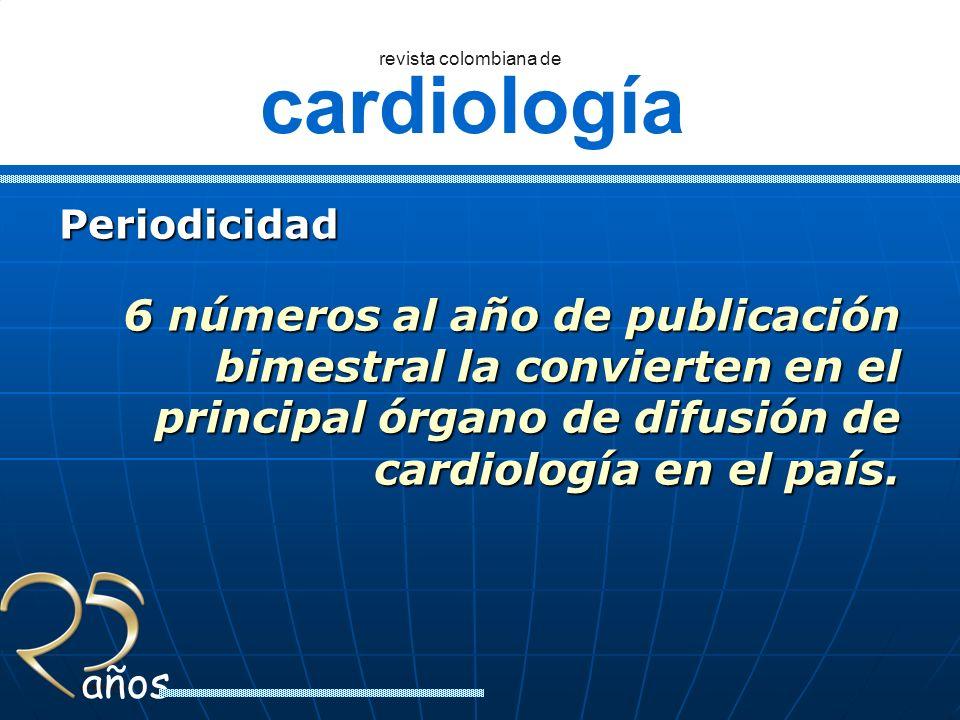 Periodicidad 6 números al año de publicación bimestral la convierten en el principal órgano de difusión de cardiología en el país.