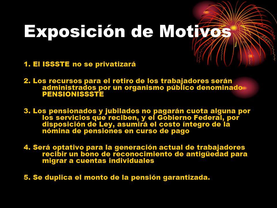 Exposición de Motivos 1. El ISSSTE no se privatizará