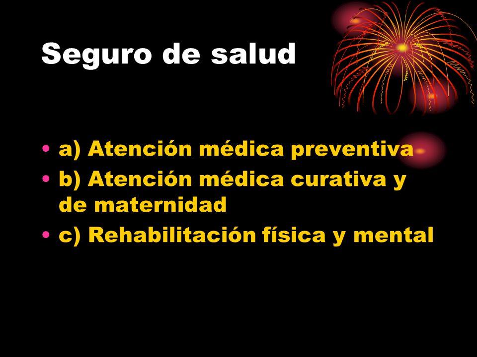 Seguro de salud a) Atención médica preventiva