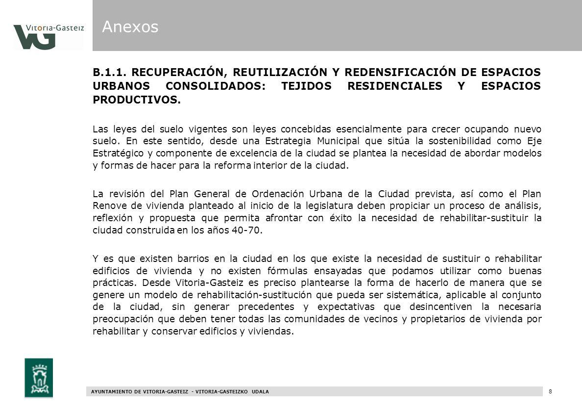 Anexos B.1.1. RECUPERACIÓN, REUTILIZACIÓN Y REDENSIFICACIÓN DE ESPACIOS URBANOS CONSOLIDADOS: TEJIDOS RESIDENCIALES Y ESPACIOS PRODUCTIVOS.