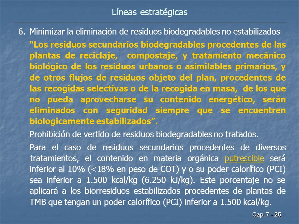 Líneas estratégicas Minimizar la eliminación de residuos biodegradables no estabilizados.