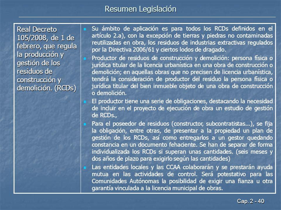 Resumen Legislación Real Decreto 105/2008, de 1 de febrero, que regula la producción y gestión de los residuos de construcción y demolición. (RCDs)