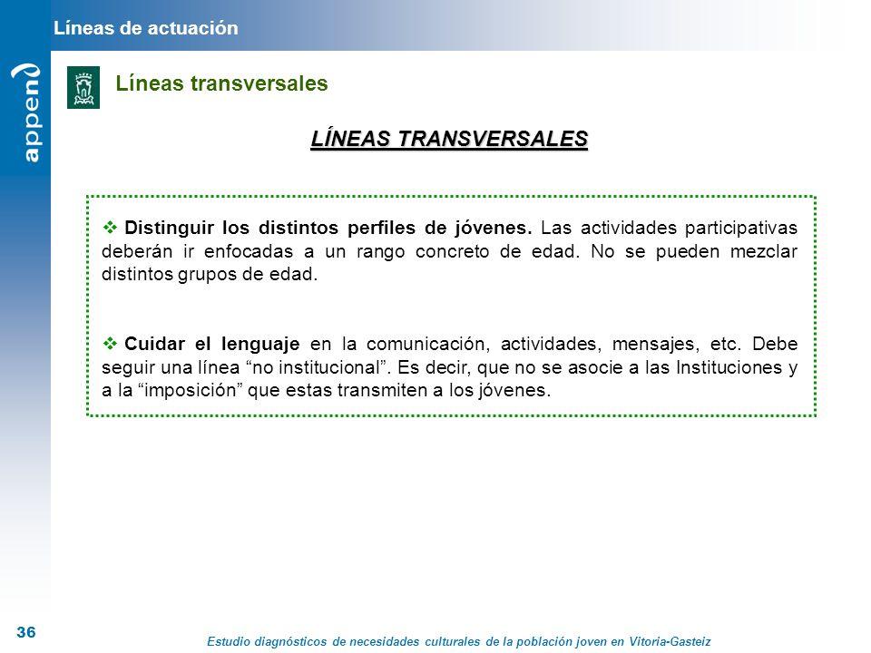Líneas transversales LÍNEAS TRANSVERSALES Líneas de actuación