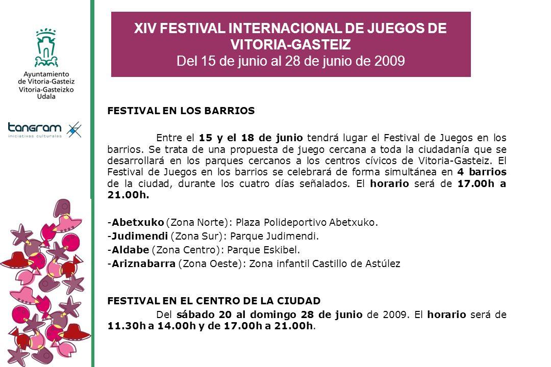 XIV FESTIVAL INTERNACIONAL DE JUEGOS DE VITORIA-GASTEIZ Del 15 de junio al 28 de junio de 2009