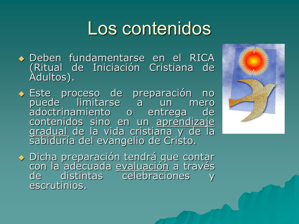 Los contenidos Deben fundamentarse en el RICA (Ritual de Iniciación Cristiana de Adultos).