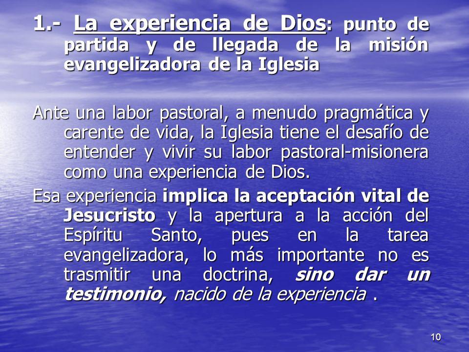 1.- La experiencia de Dios: punto de partida y de llegada de la misión evangelizadora de la Iglesia