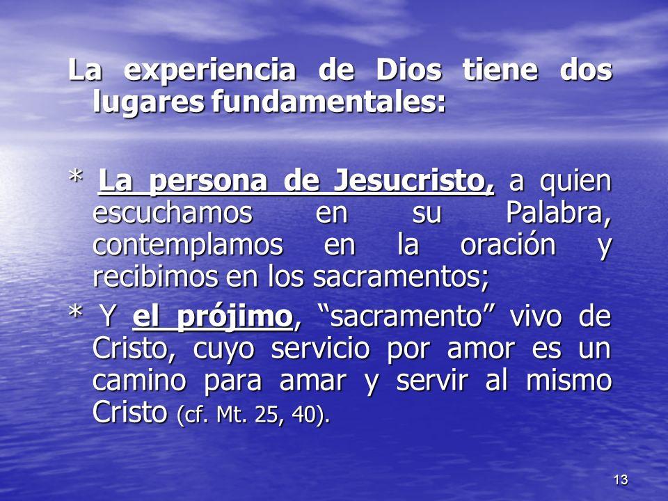 La experiencia de Dios tiene dos lugares fundamentales: