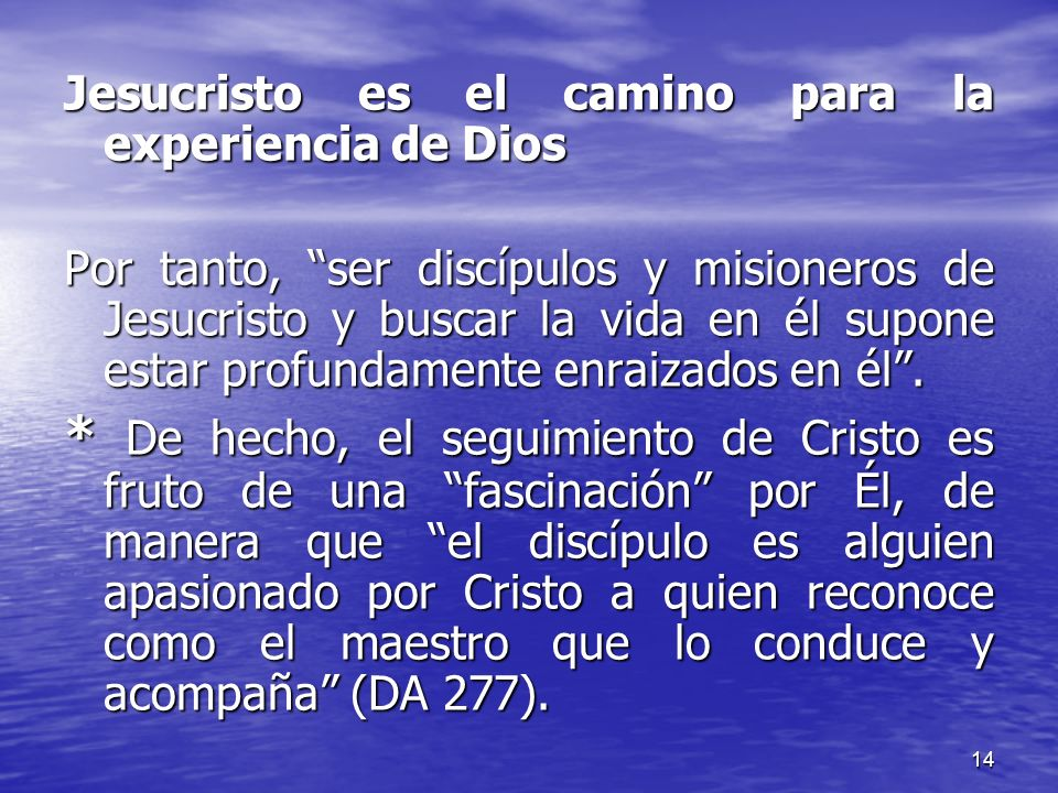 Jesucristo es el camino para la experiencia de Dios