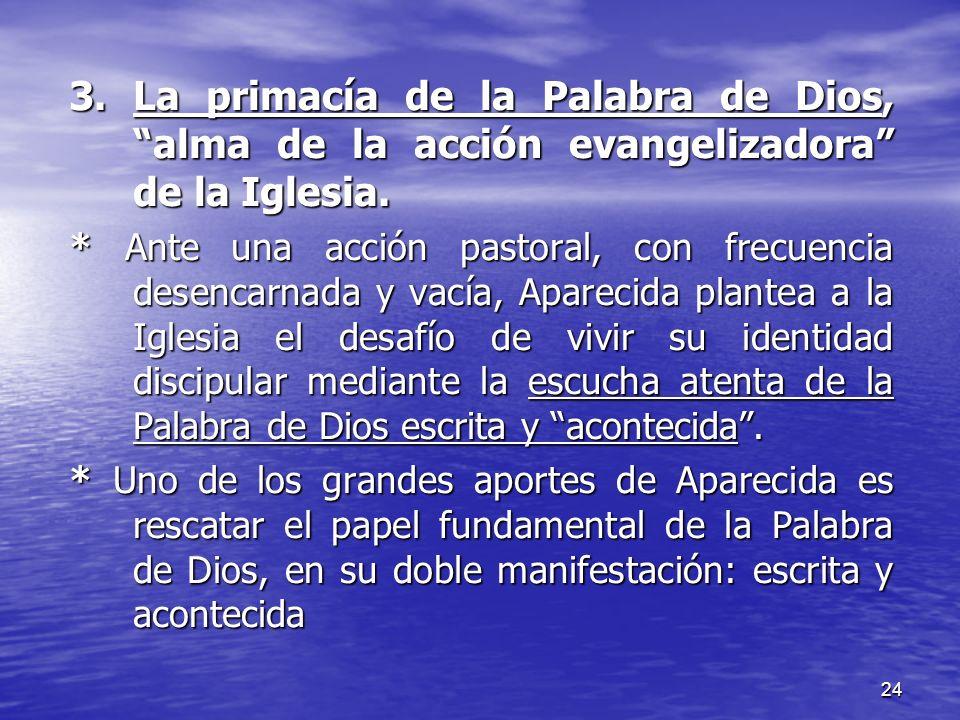3. La primacía de la Palabra de Dios, alma de la acción evangelizadora de la Iglesia.