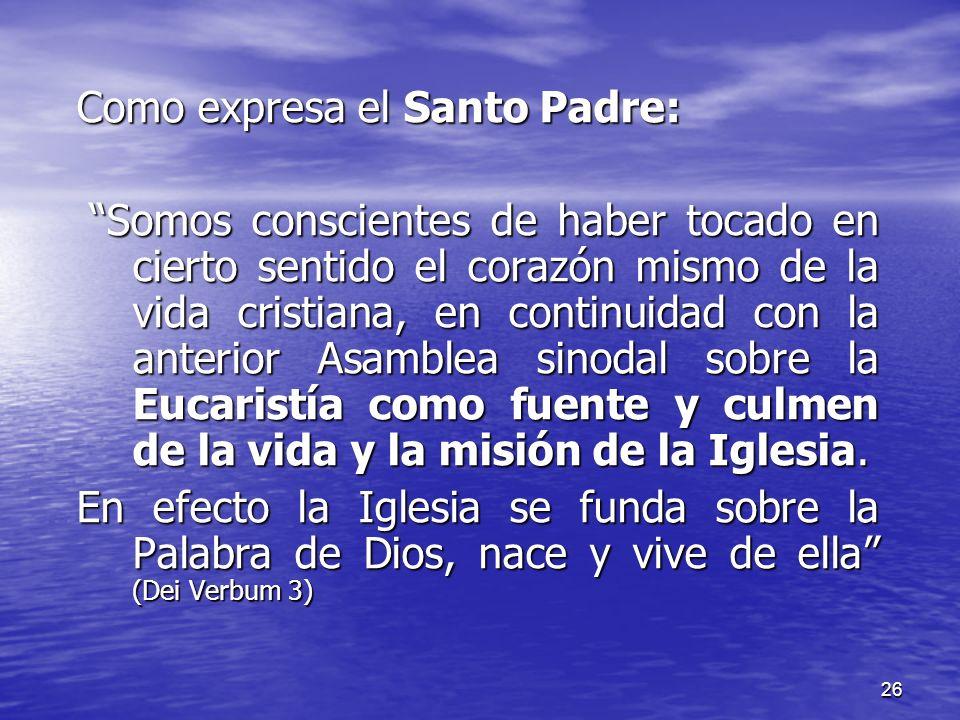 Como expresa el Santo Padre: