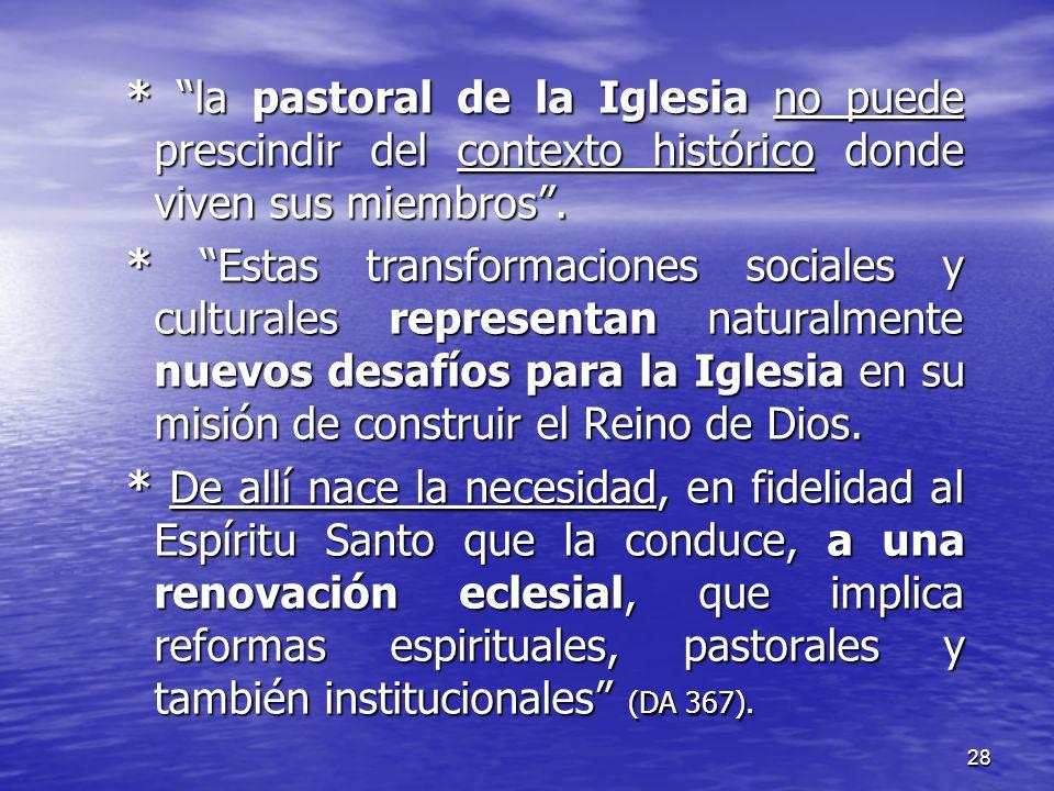 * la pastoral de la Iglesia no puede prescindir del contexto histórico donde viven sus miembros .