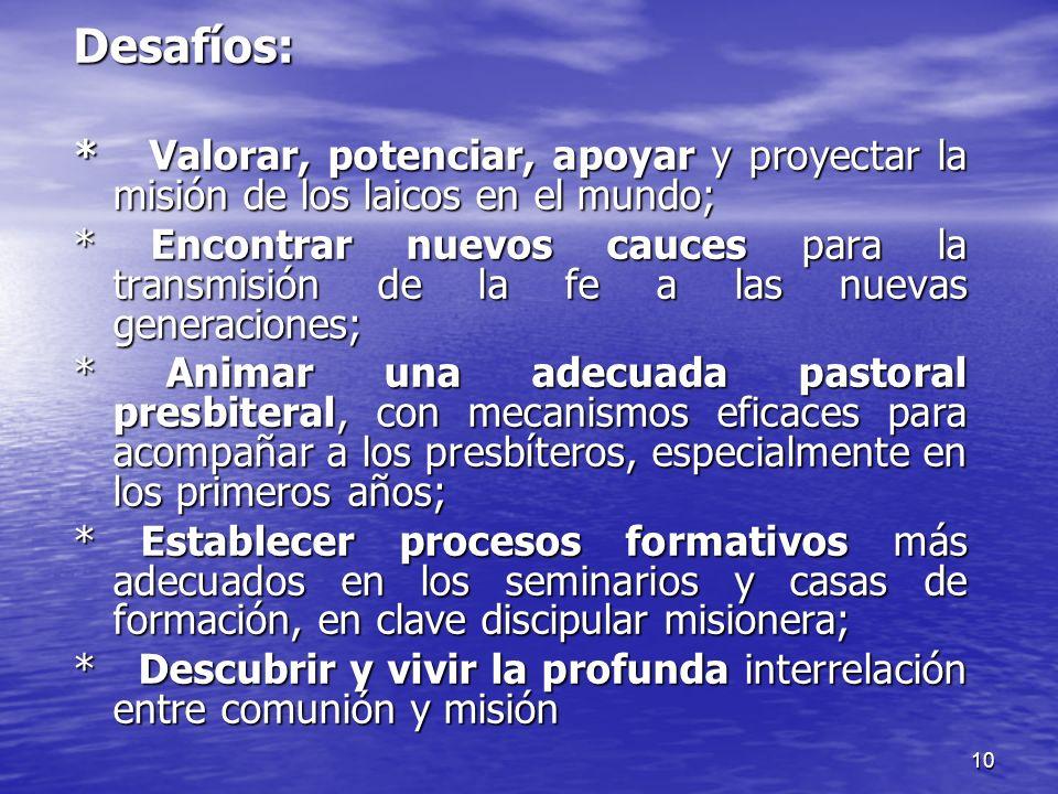 Desafíos: * Valorar, potenciar, apoyar y proyectar la misión de los laicos en el mundo;