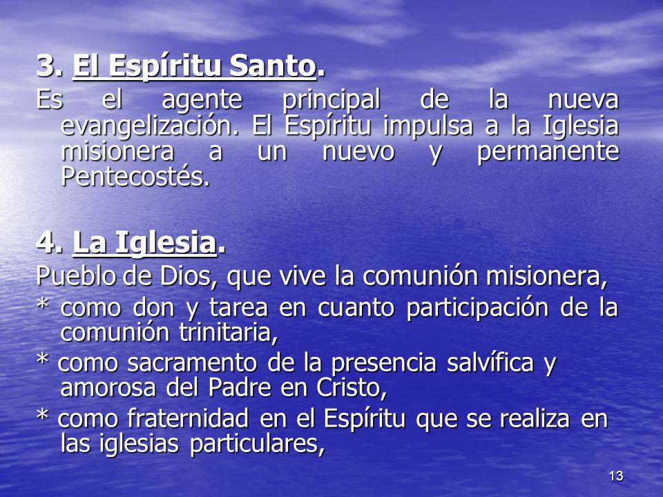 3. El Espíritu Santo. 4. La Iglesia.
