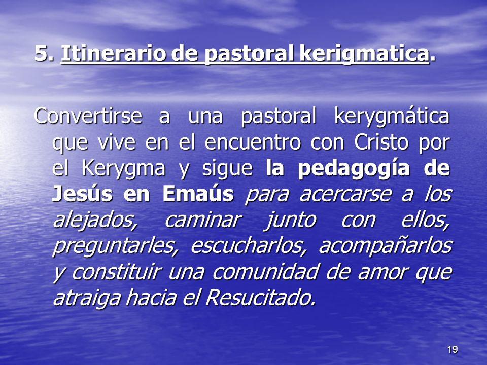 5. Itinerario de pastoral kerigmatica.