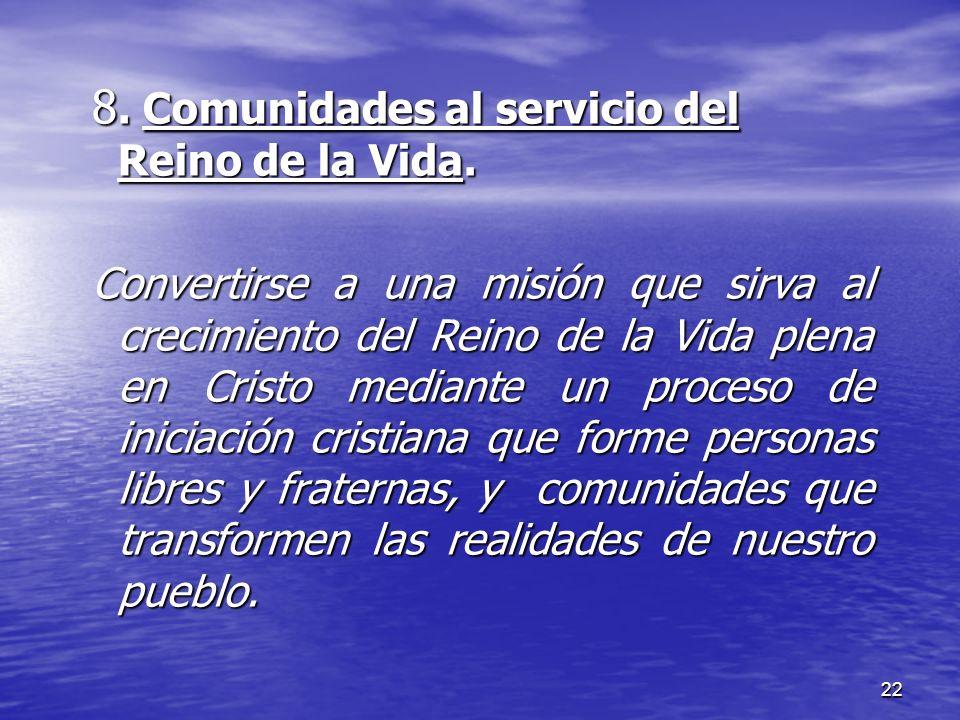 8. Comunidades al servicio del Reino de la Vida.
