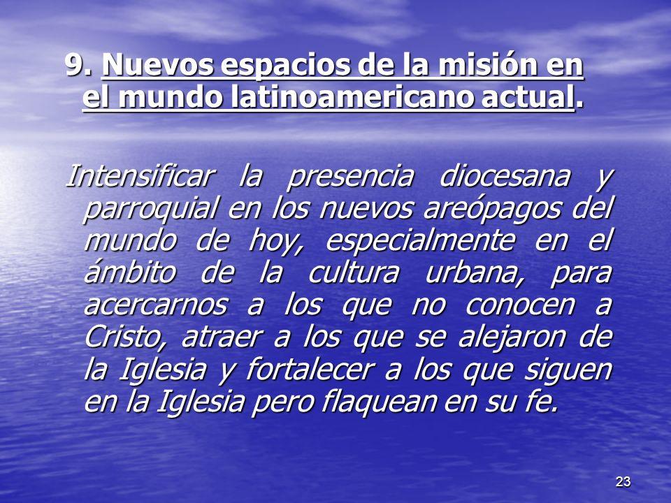 9. Nuevos espacios de la misión en el mundo latinoamericano actual.