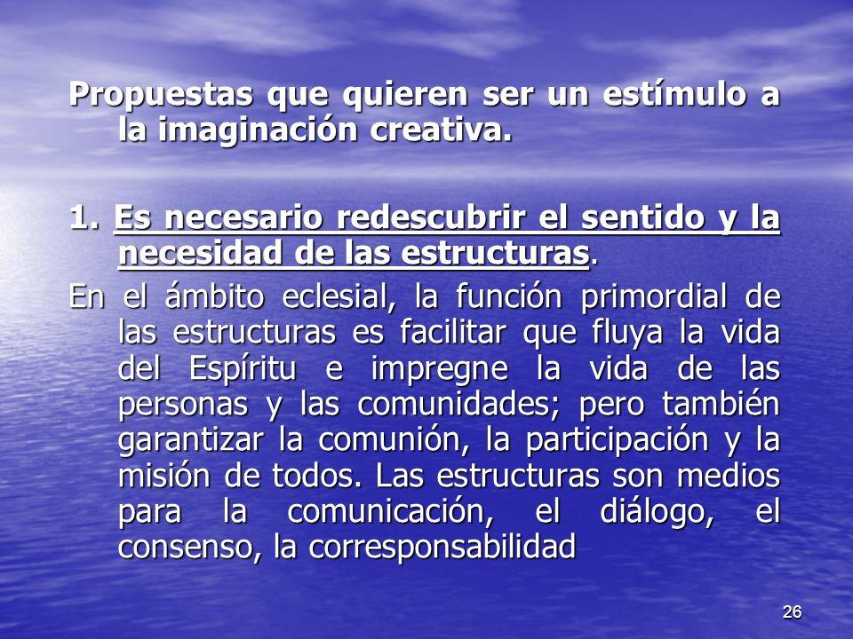 Propuestas que quieren ser un estímulo a la imaginación creativa.