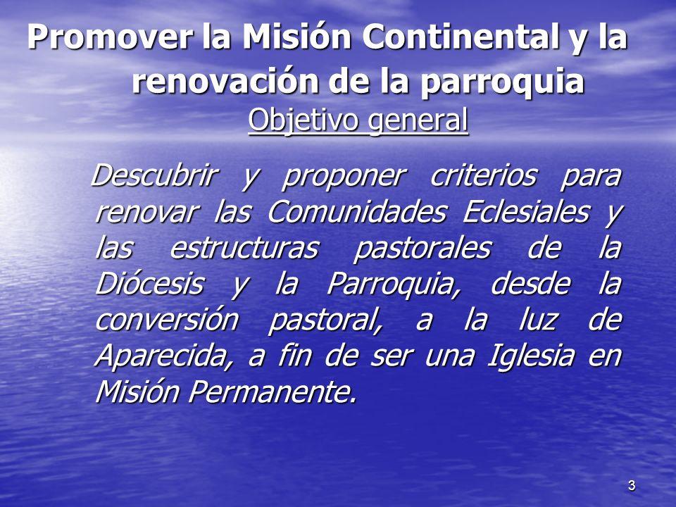 Promover la Misión Continental y la renovación de la parroquia Objetivo general