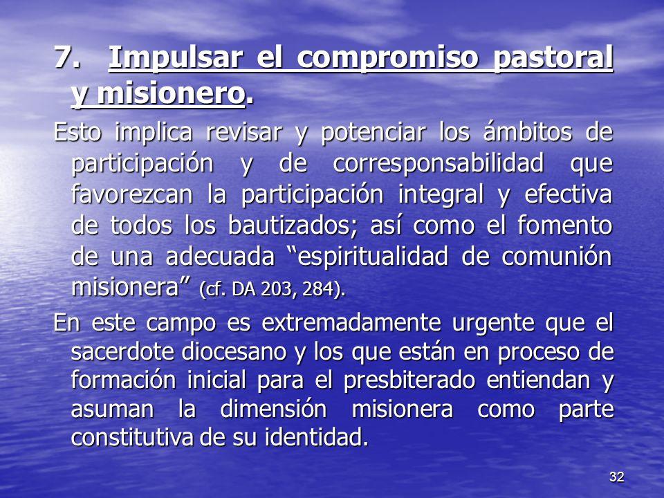 7. Impulsar el compromiso pastoral y misionero.