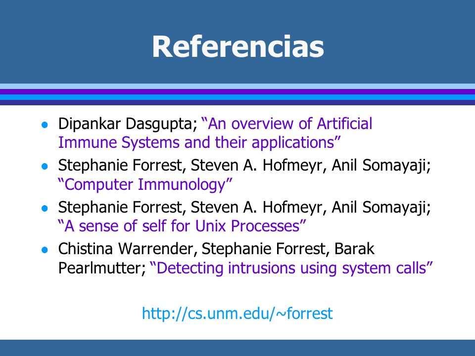 Referencias Dipankar Dasgupta; An overview of Artificial Immune Systems and their applications
