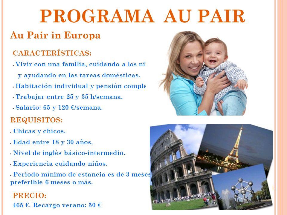 PROGRAMA AU PAIR Au Pair in Europa CARACTERÍSTICAS: REQUISITOS: