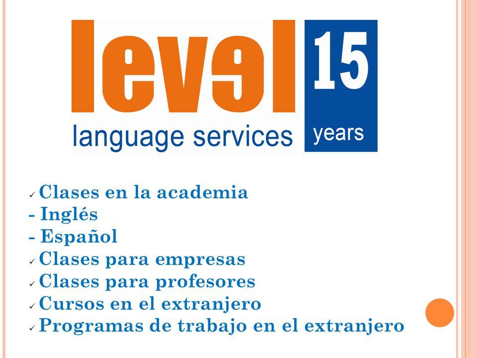 Clases en la academia- Inglés. - Español. Clases para empresas. Clases para profesores. Cursos en el extranjero.