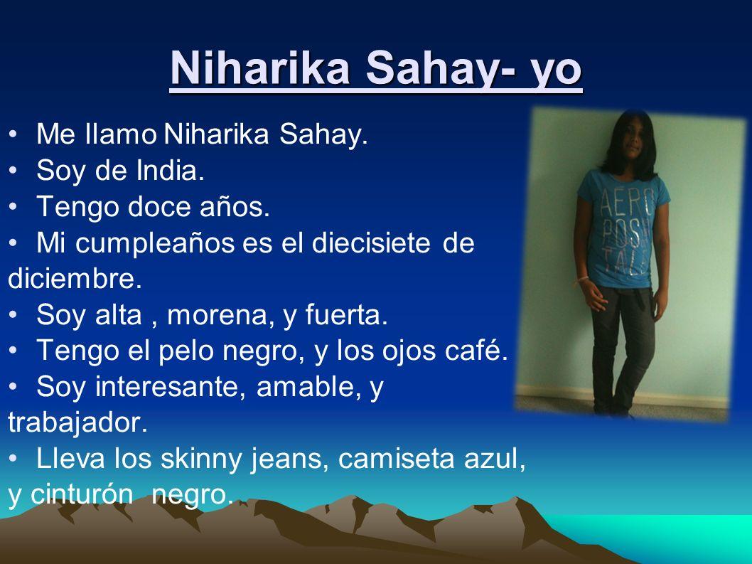 Niharika Sahay- yo Me llamo Niharika Sahay. Soy de India.