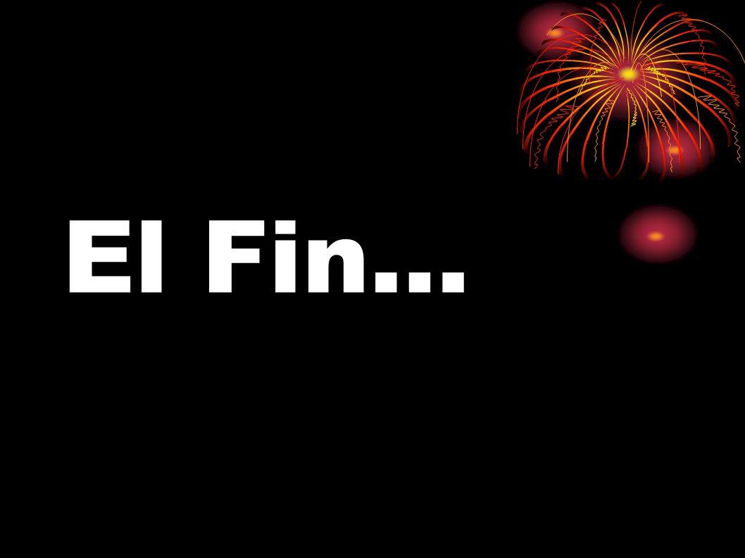 El Fin…