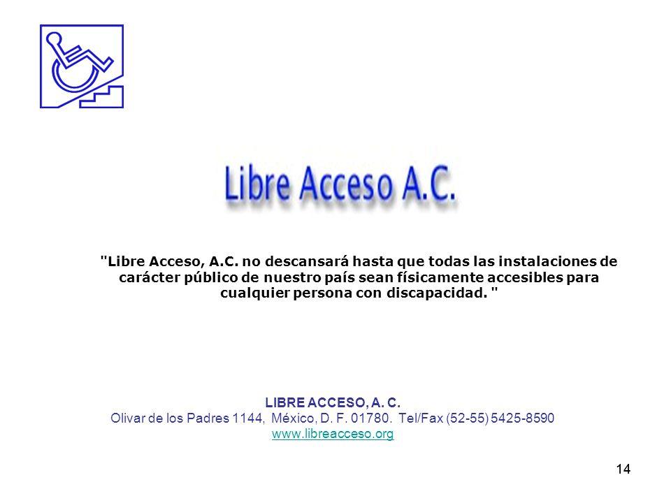 Libre Acceso, A.C. no descansará hasta que todas las instalaciones de