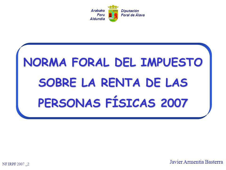 NORMA FORAL DEL IMPUESTO SOBRE LA RENTA DE LAS PERSONAS FÍSICAS 2007