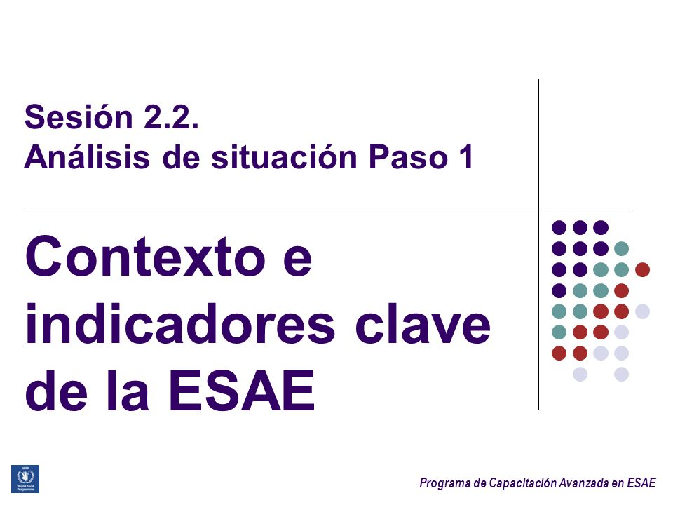 Contexto e indicadores clave de la ESAE