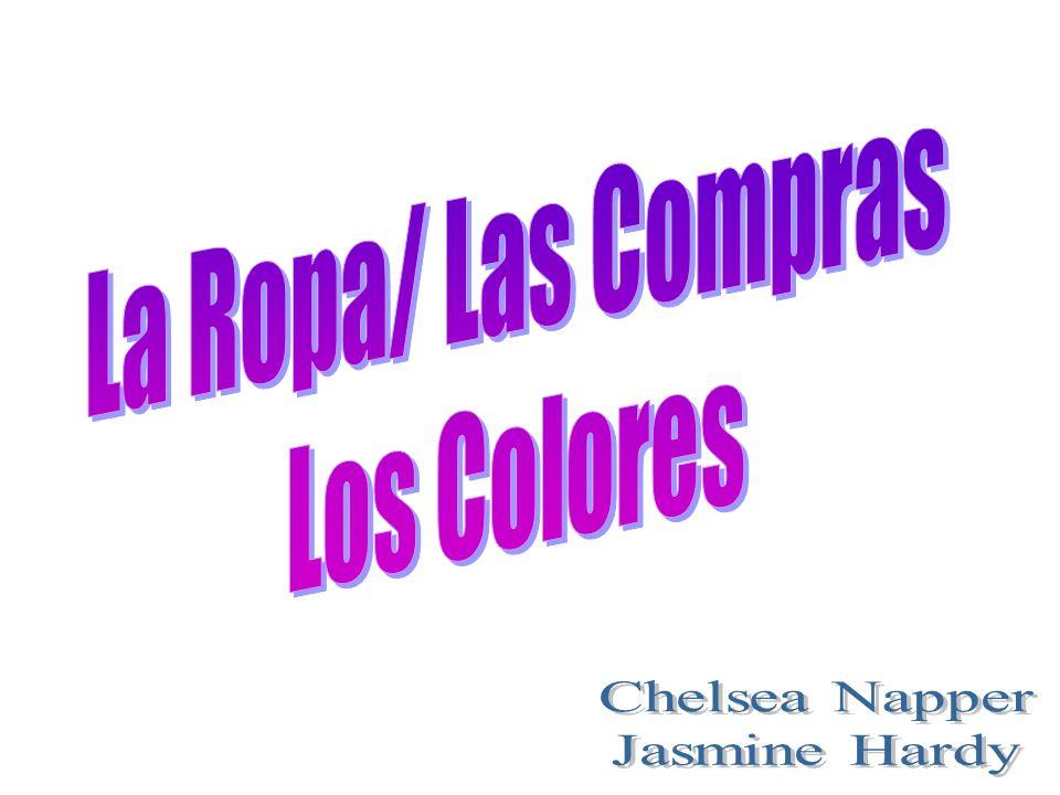 La Ropa/ Las Compras Los Colores Chelsea Napper Jasmine Hardy