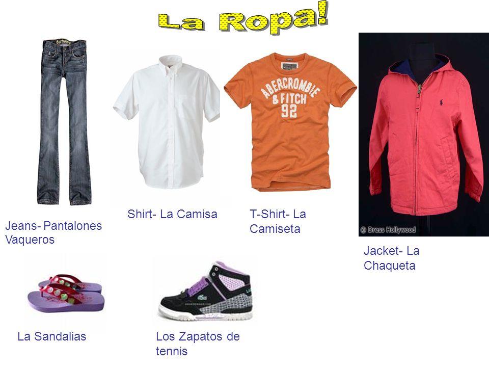 La Ropa! Shirt- La Camisa T-Shirt- La Camiseta Jacket- La Chaqueta