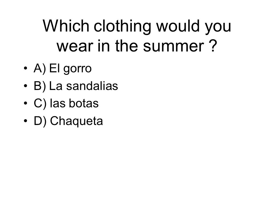 Which clothing would you wear in the summer