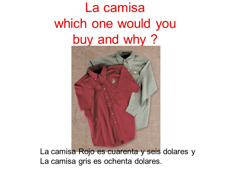 La camisa which one would you buy and why
