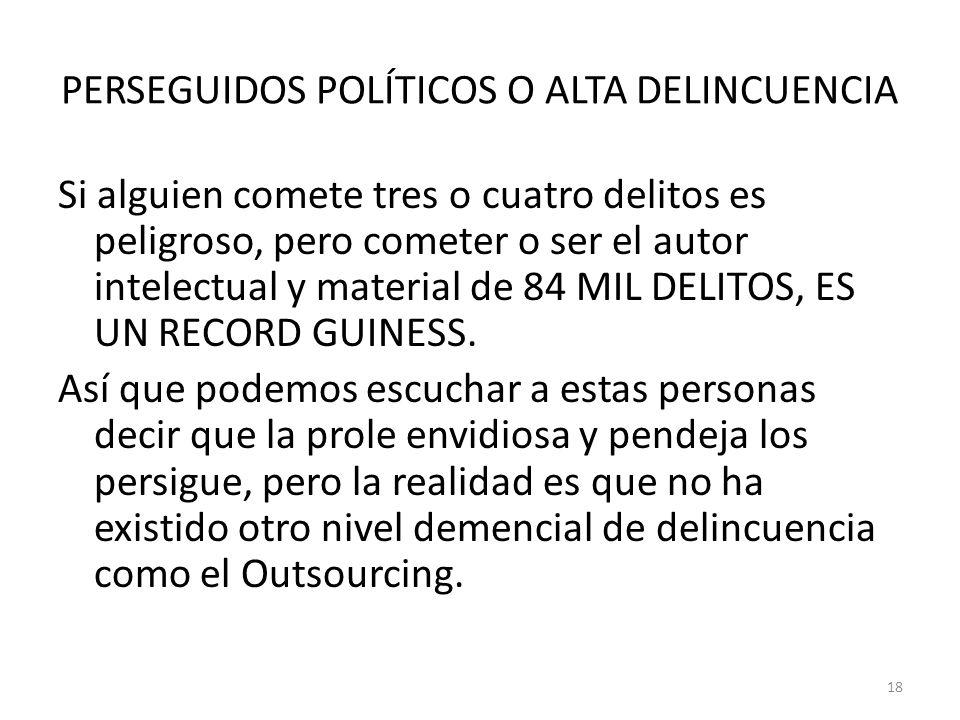 PERSEGUIDOS POLÍTICOS O ALTA DELINCUENCIA