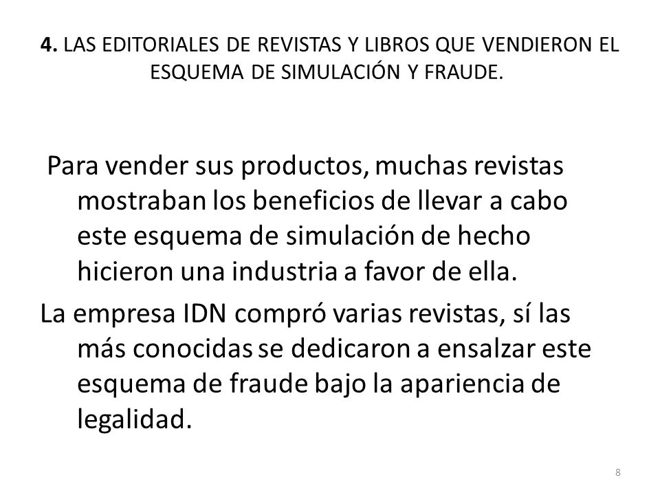 4. LAS EDITORIALES DE REVISTAS Y LIBROS QUE VENDIERON EL ESQUEMA DE SIMULACIÓN Y FRAUDE.