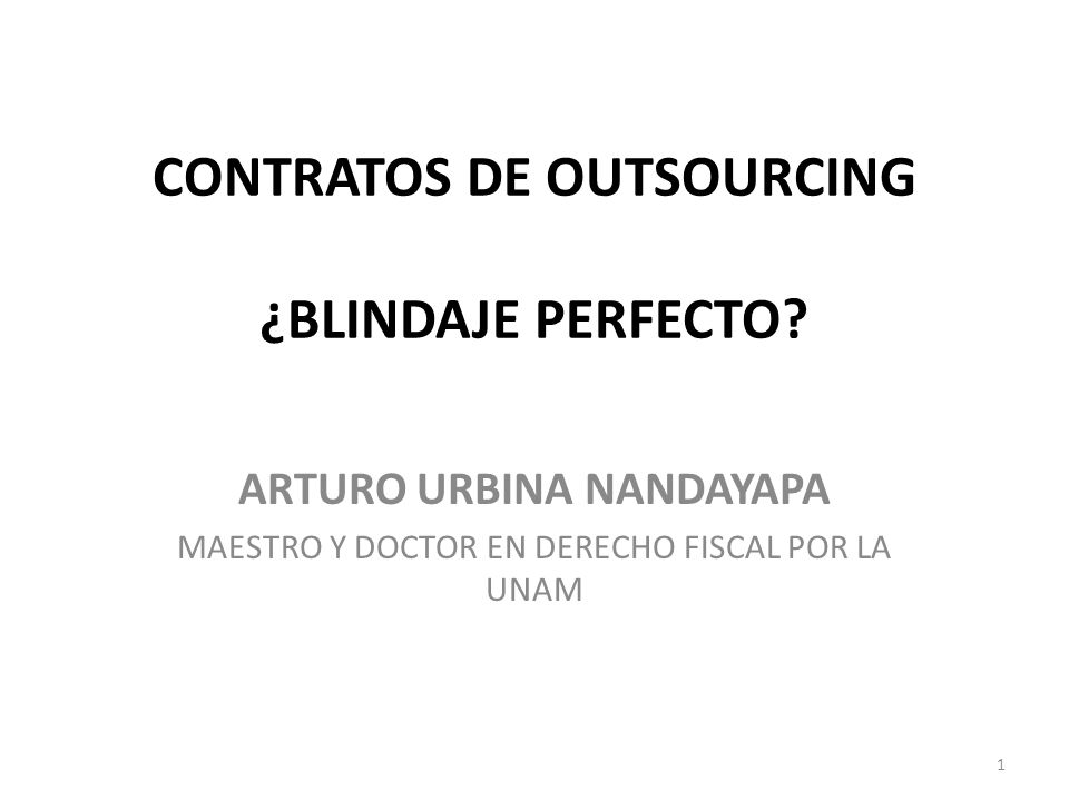 CONTRATOS DE OUTSOURCING ¿BLINDAJE PERFECTO